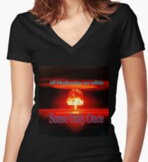 Famous humourous quotes series: Atomic mushroom explosion  Women's Fitted V-Neck T-Shirt