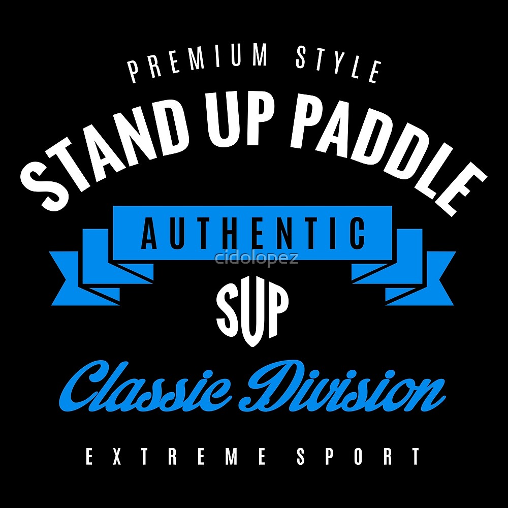 Stand Up Paddle Extreme Sport W&B Design Art by cidolopez