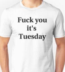 It's Tuesday Unisex T-Shirt