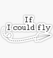 MUSIC :: IF I COULD FLY Sticker