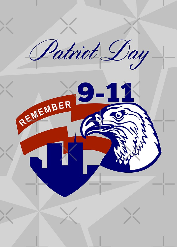 Remember 911  Patriots Day Poster by patrimonio