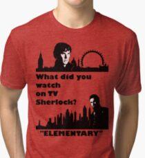 Sherlock meets Elementary  Tri-blend T-Shirt