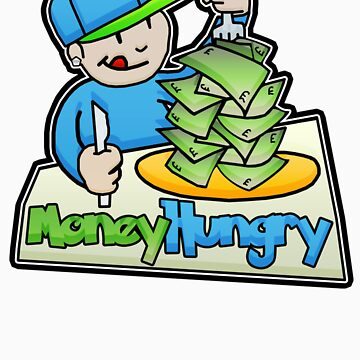 MoneyHungry T-Shirt by LiveJmaster