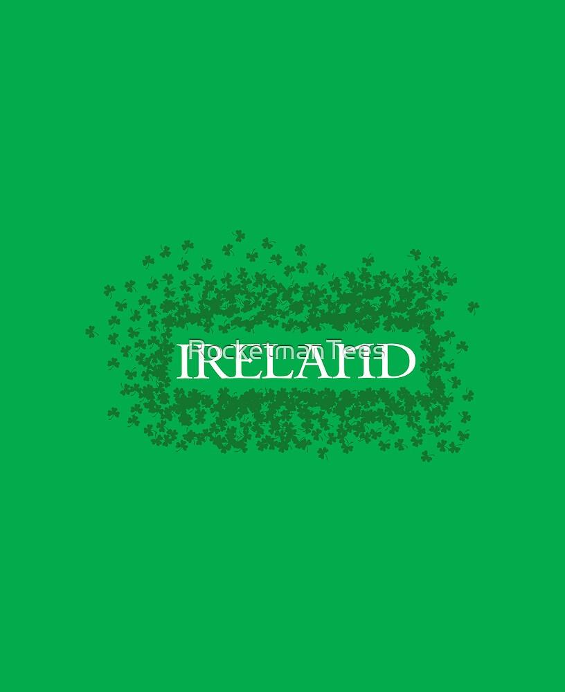 Ireland Shamrocks by RocketmanTees