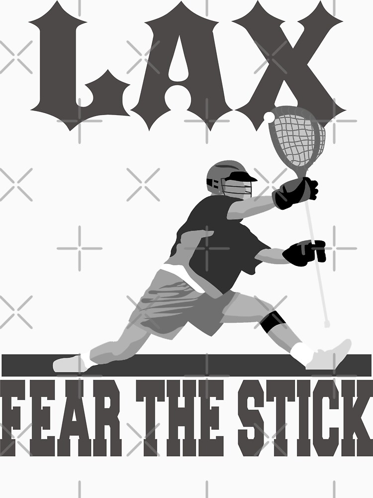 LAX Fear The Stick by SportsT-Shirts