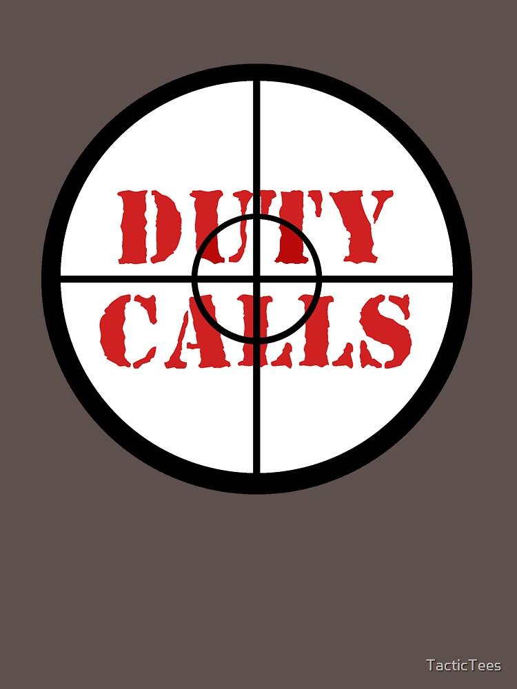 Duty calls by TacticTees