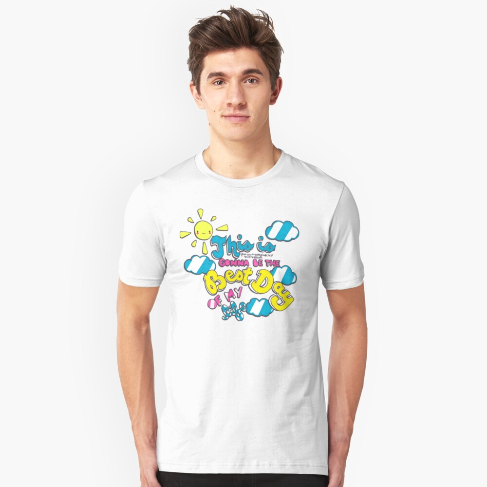 Best Day of My Life Unisex T-Shirt Front