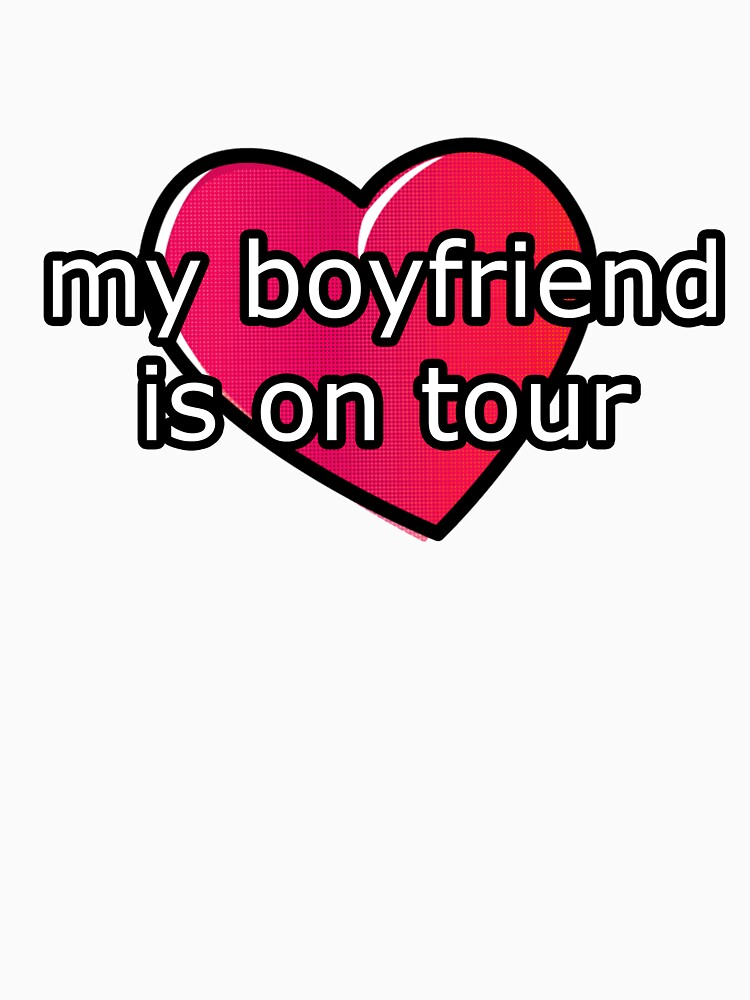 My Boyfriend is On Tour by fangirlthings