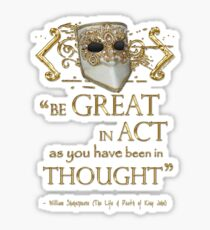 """Shakespeare King John """"Be Great"""" Quote Sticker"""