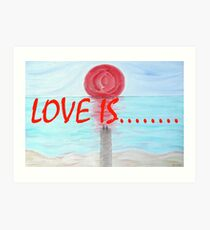 LOVE IS....(17) Art Print