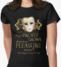 Shakespeare The Taming of the Shrew Pleasure Quote Womens Fitted T-Shirt