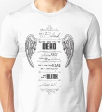 Don't blink. Unisex T-Shirt
