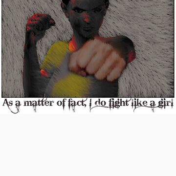 I DO Fight Like A Girl! by illuminautics