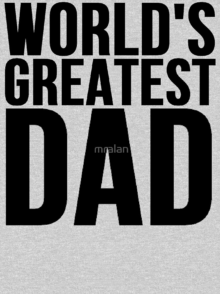 World's Greatest Dad by mralan