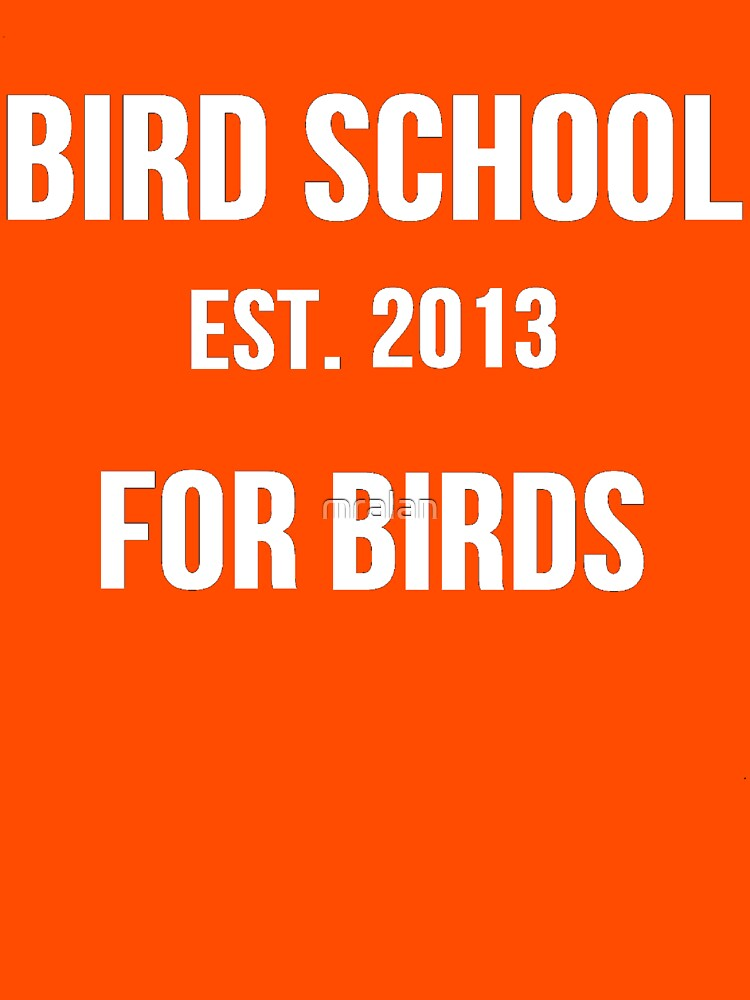 Bird School, Which is for Birds by mralan