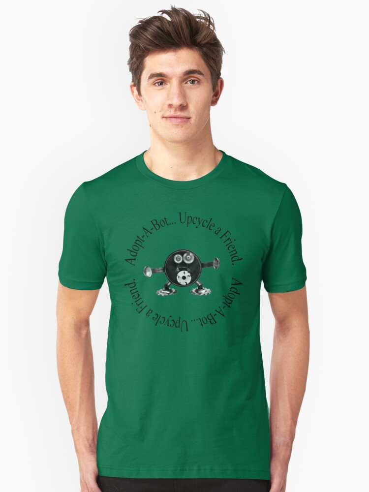 Upcycle a Friend... Adopt-A-Bot Unisex T-Shirt Front