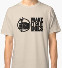 Make It So It Does Classic T-Shirt