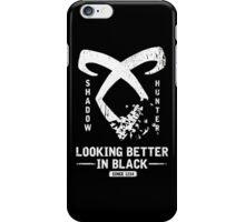 Shadowhunter - Better in Black iPhone Case/Skin