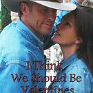 I Think We Should Be Valentines by Susan  Bergstrom