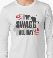 I'm swagg all day ... Long Sleeve T-Shirt