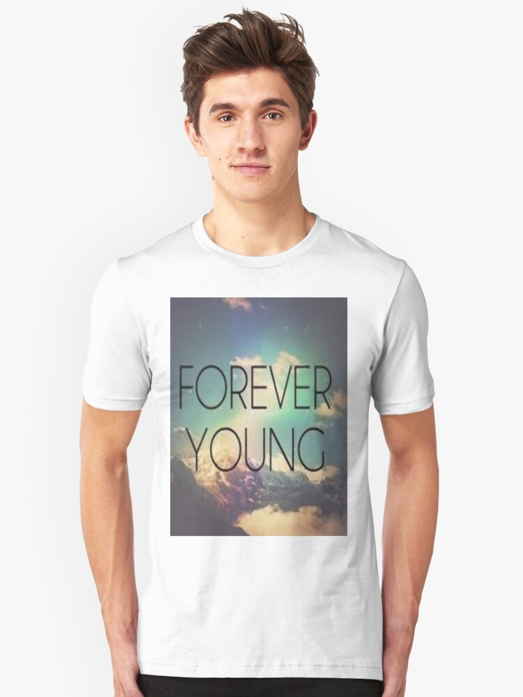Forever Young Unisex T-Shirt Front