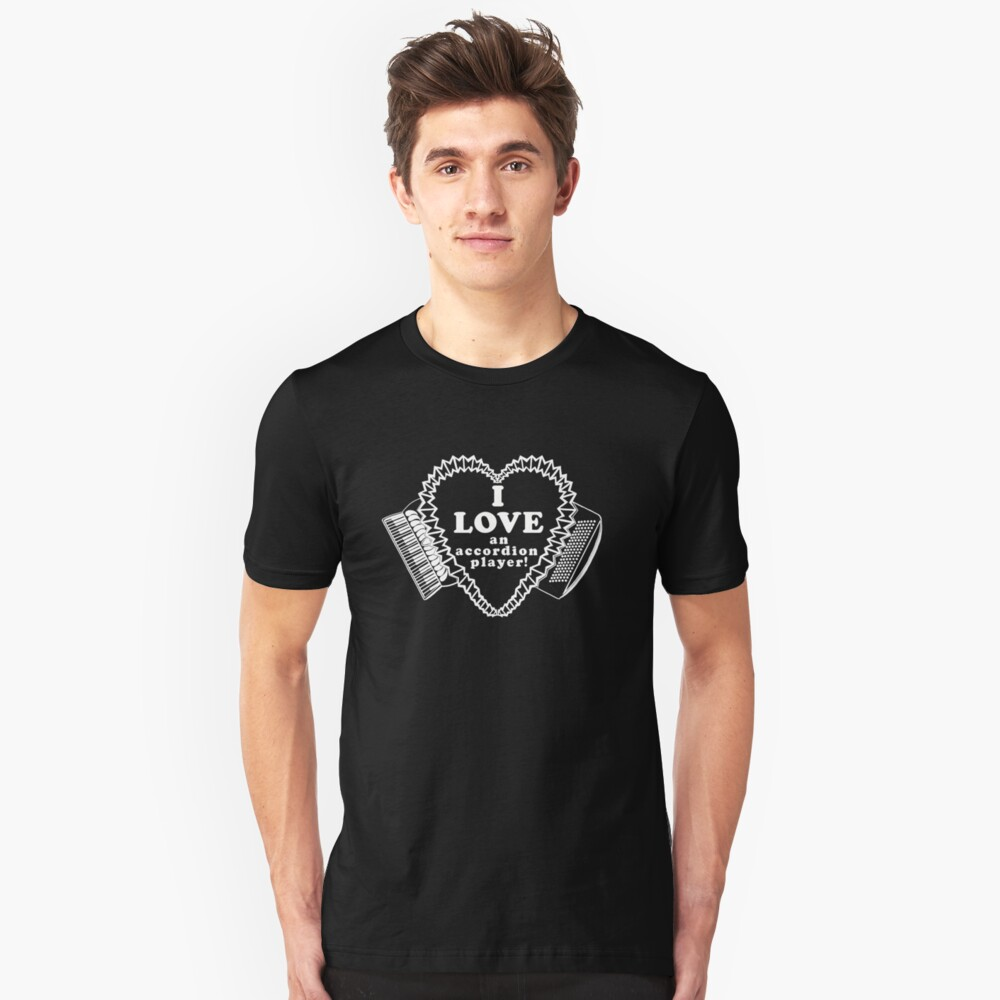 White I Love an Accordion Player Heart Motif! Unisex T-Shirt Front