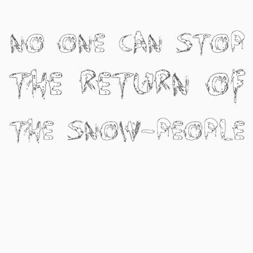 Beware the snow-people by SliceOfBrain