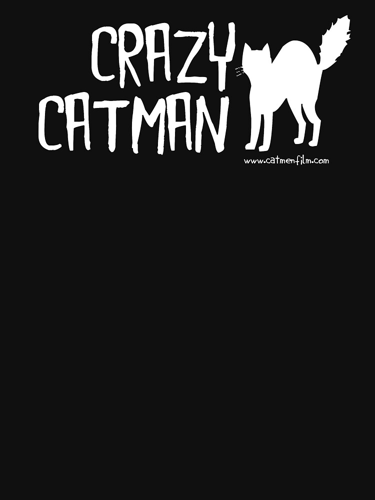 Crazy Cat Man Design 2 - White Text by catmenfilm