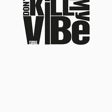 Don't kill my vibe - Kendrick Lamar by adshorrock83