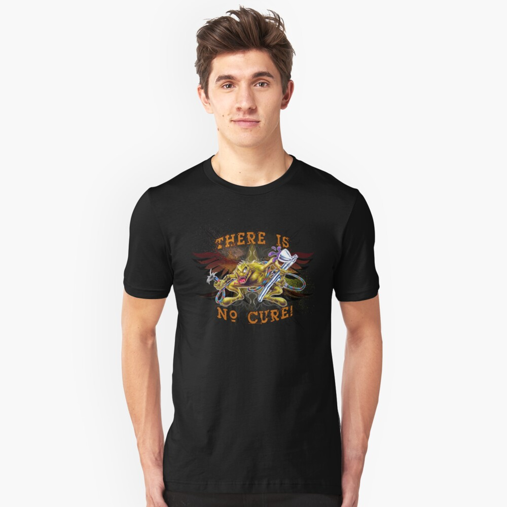 There Is No Cure - Full Design 1 Unisex T-Shirt Front