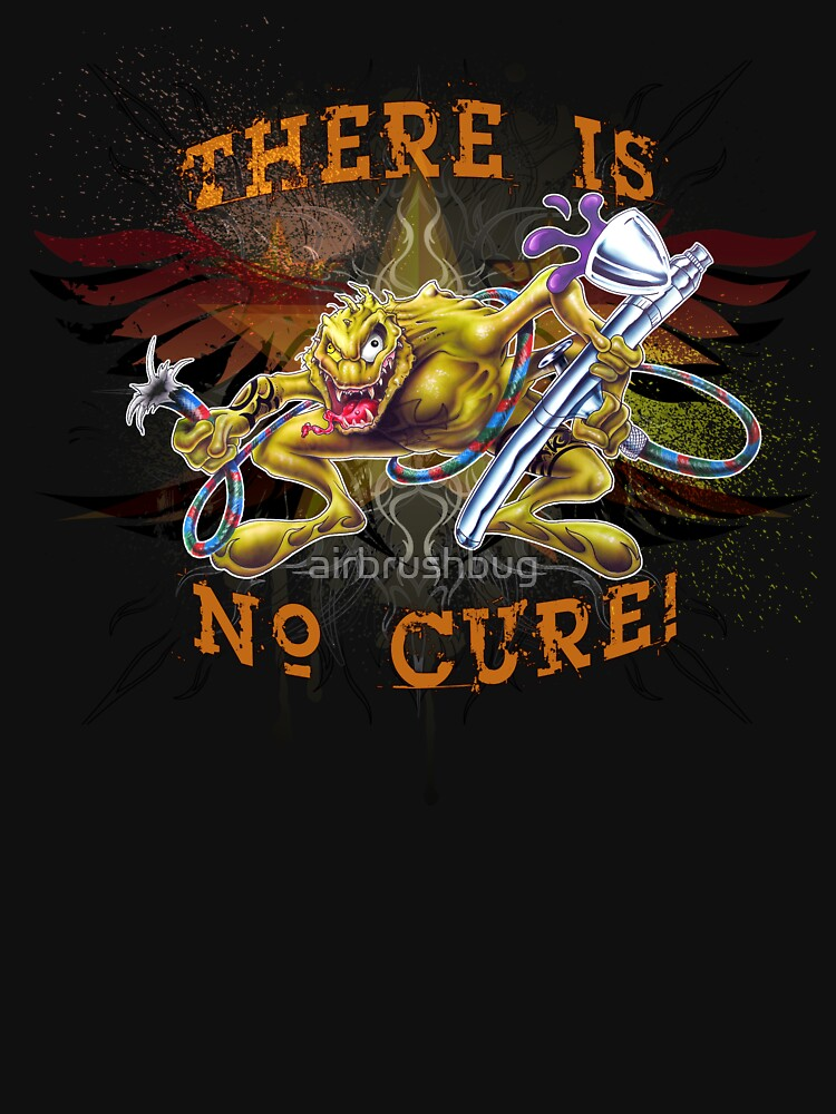 There Is No Cure - Full Design 1 by airbrushbug