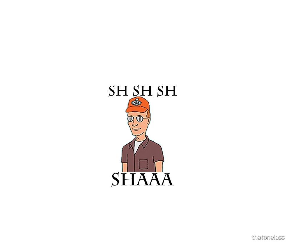 Sh Sh Sh Shaaa by thatonelass