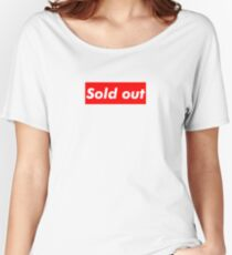 "Supreme ""Sold out"" Women's Relaxed Fit T-Shirt"