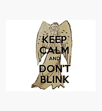 Keep Calm and Don't Blink! Photographic Print