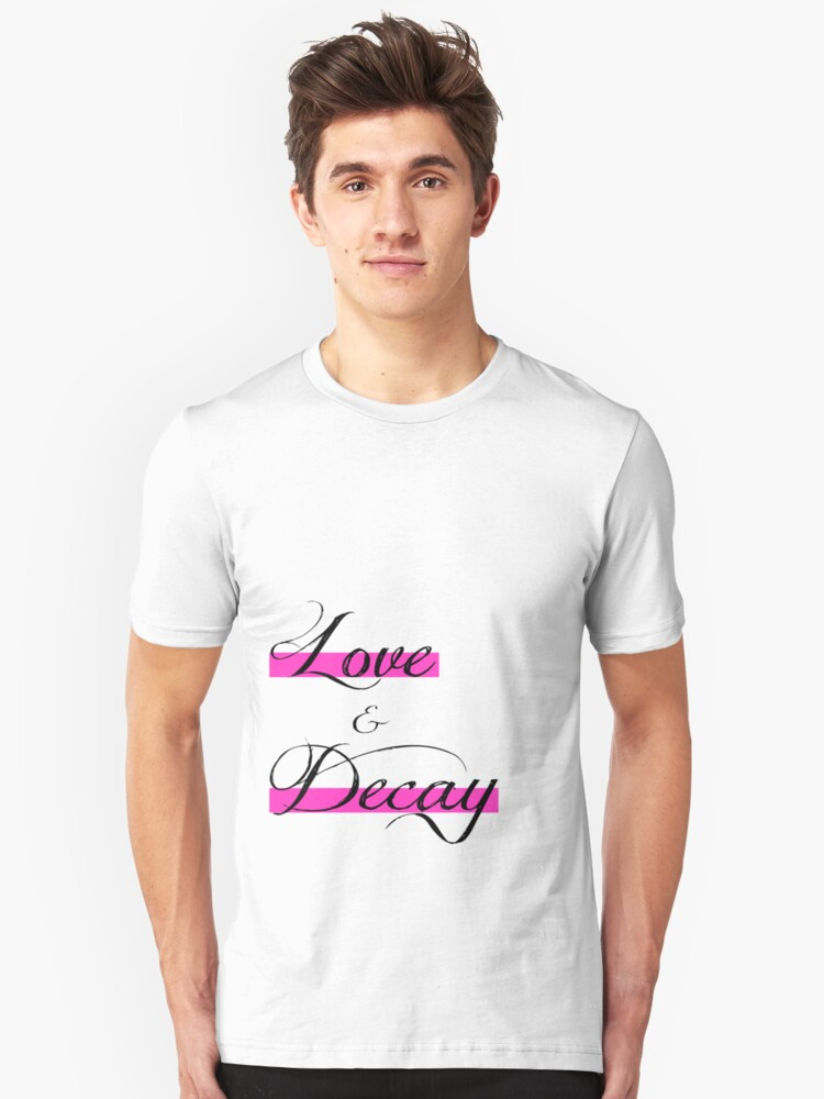 Love & Decay Pink T Unisex T-Shirt Front