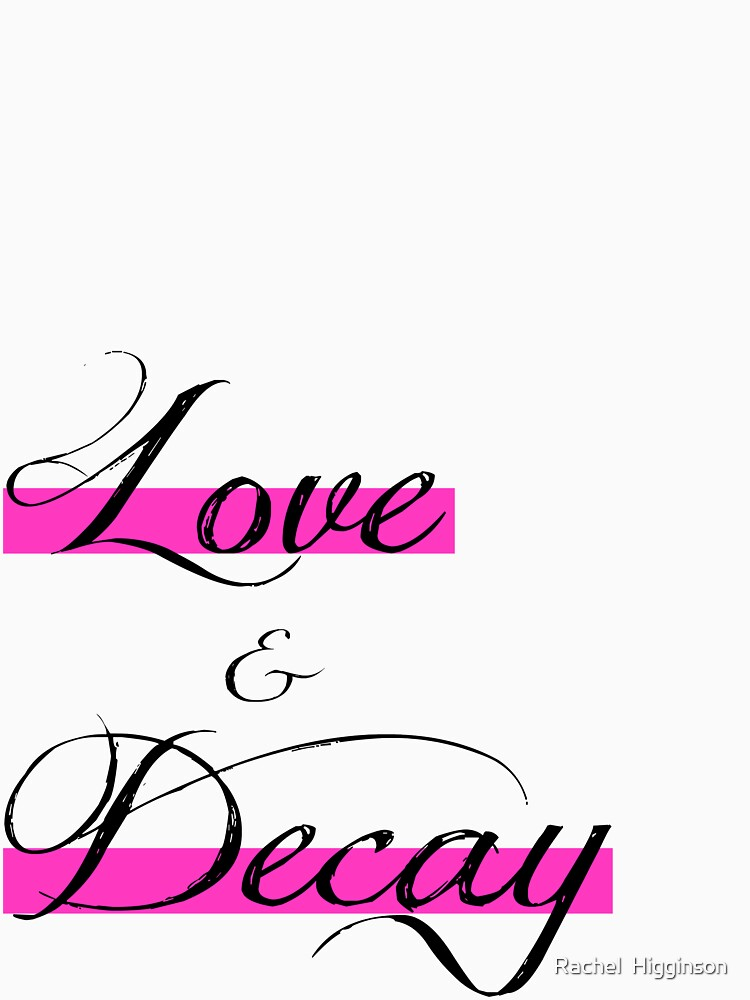 Love & Decay Pink T by realitysabotage