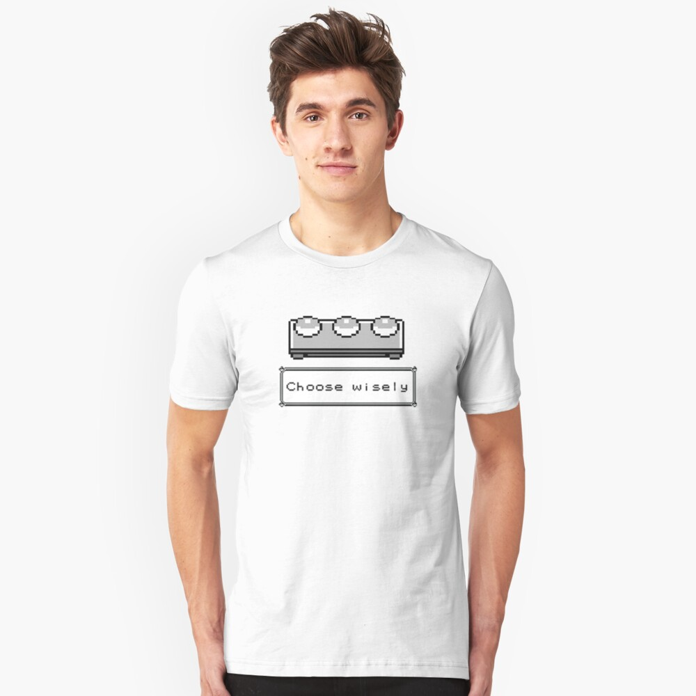 Choose Wisely Unisex T-Shirt Front
