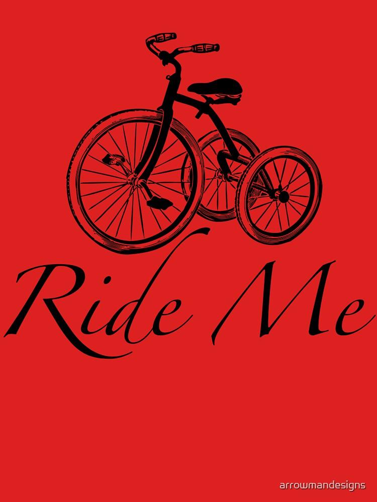 Ride Me  by arrowmandesigns