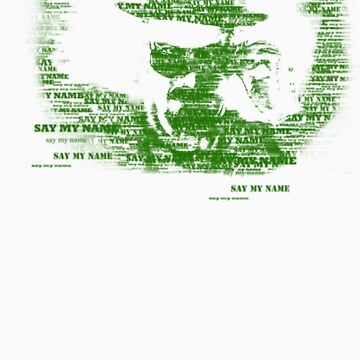 Walter White, Say my name (green) by artescultura