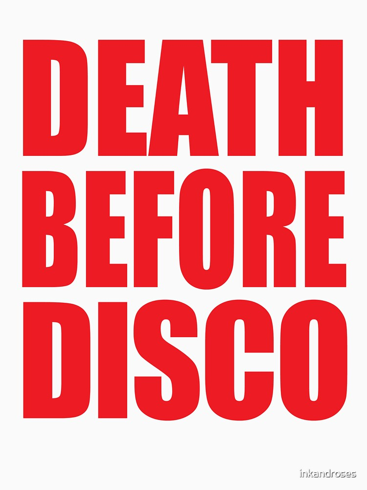 Death Before Disco by inkandroses