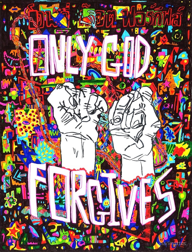 ONLY GOD FORGIVES POSTER by marimattes