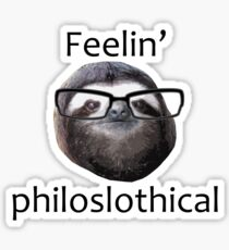 Feeling philoslothical Sticker