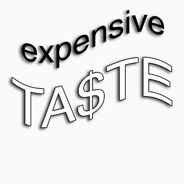expensive taste by brettyfabs