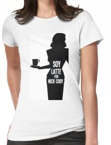 Soy Latte For Nick Cody Womens Fitted T-Shirt