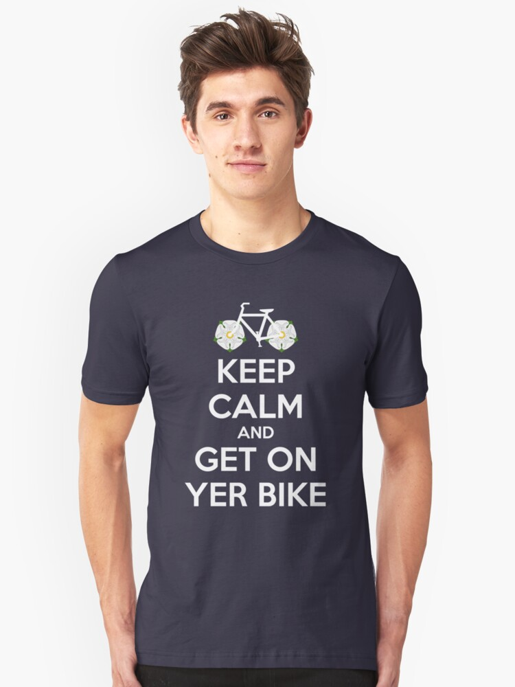 Keep Calm and Get On Yer Bike v2 Unisex T-Shirt Front