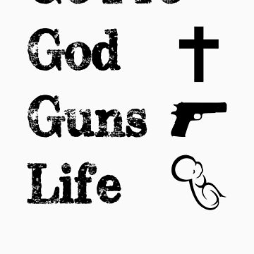 Pro God, Guns, Life by FreePatriots