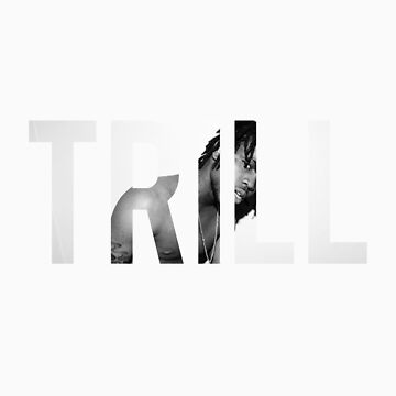 TRILL Sosa #1 by AntoniShady