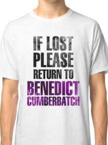 If lost please return to Benedict Cumberbatch Classic T-Shirt