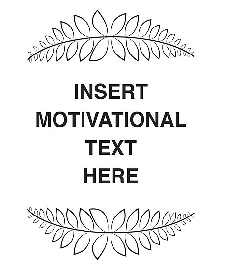 Insert Motivation by danibourland