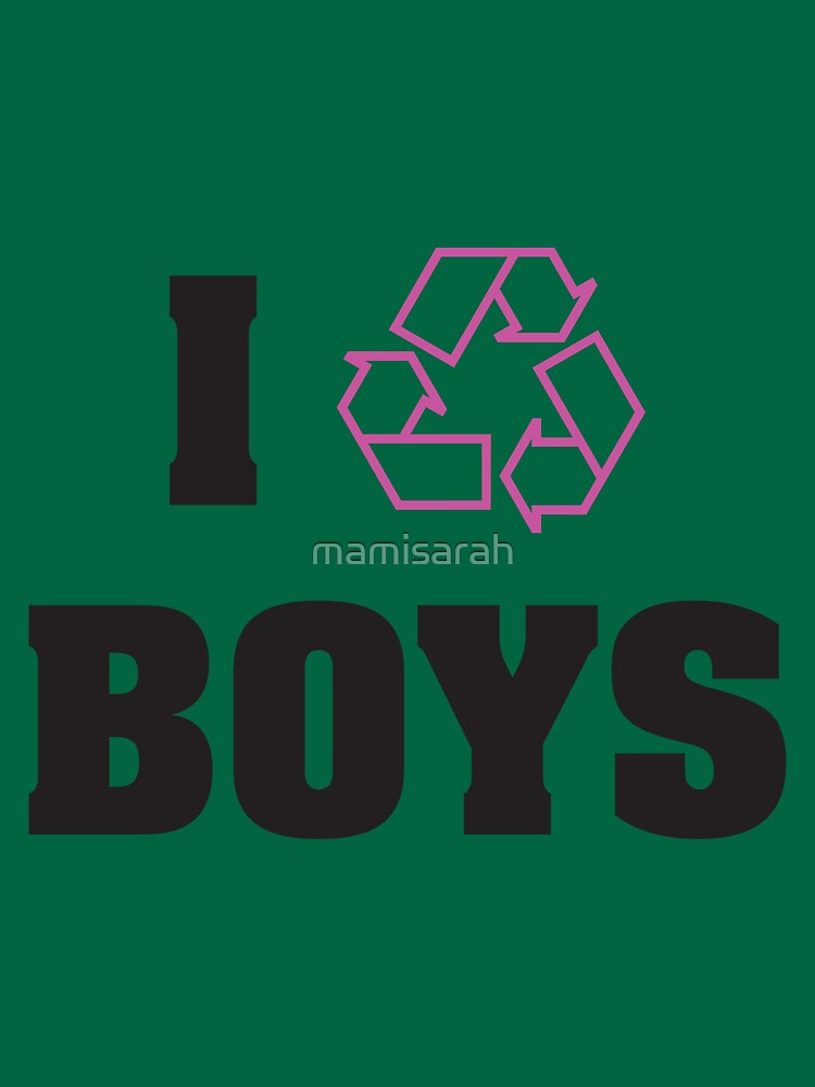 I Recycle Boys by mamisarah